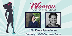 Women Taking the Lead Podcast Featuring Karen Jehanian